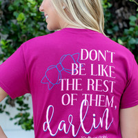 Southern Darlin - Don't Be Like The Rest Of Them Tee