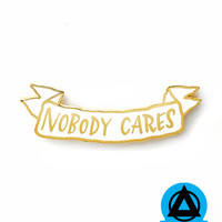 Nobody Cares Pin - White/Gold