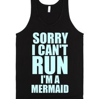 Sorry I Can't Run I'm A Mermaid Tank Top