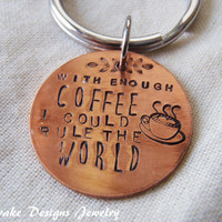 with enough coffee i could rule the world keychain gift for coffee lover