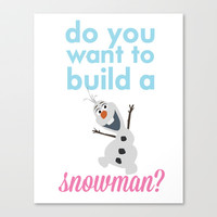 do you want to build a snowman... olaf.. frozen. Stretched Canvas by studiomarshallarts