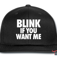Blink If You Want Me Snapback