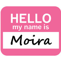 Moira Hello My Name Is Mouse Pad