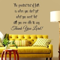 Wall Decals Quote the Greatest Test of Faith Is When You Don't Get What You Want but Still You Are Able to Say Thank You Lord Vinyl Decal Prayer Home Interior Design Art Mural Bedroom Stickers Living Room Decor KT147
