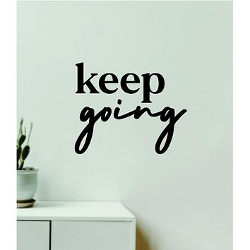 Keep Going V8 Decal Sticker Quote Wall Vinyl Art Wall Bedroom Room Home Decor Inspirational Teen Baby Nursery Playroom School Gym Fitness