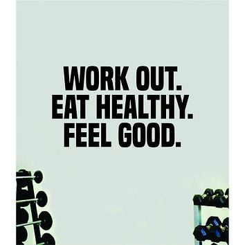 Work Out Eat Healthy Feel Good Quote Wall Decal Sticker Vinyl Art Home Decor Bedroom Boy Girl Inspirational Motivational Gym Fitness Health Exercise Lift Beast