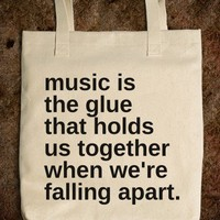 Music holds us together.