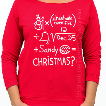 Funny Christmas Equation shirt - Women's Sweatshirt - Funny Christmas sweater - Womens Christmas - Off shoulder Xmas sweatshirt Raglan S-2XL