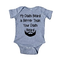 My Dad's Beard Is Better Than Your Dad's Beard Baby Bodysuit Funny Boy Girl Dad Newborn Gift Baby Shower Infant Clothing