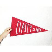 Classy As Fuck Pennant Flag in Red