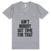 Ain't nobody got time for that-Unisex Athletic Grey T-Shirt