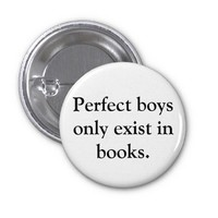 Perfect Boys Only Exist in Books Pinback Buttons from Zazzle.com