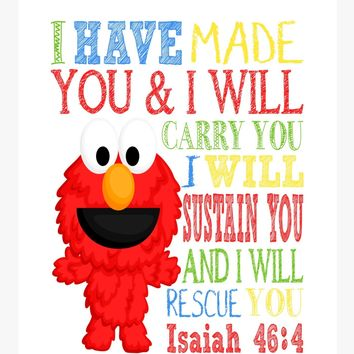 Elmo Sesame Street Christian Nursery Decor Print, I have made you and I will rescue you - Isaiah 46:4