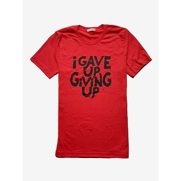 I Gave Up Giving Up® T-Shirt (Red/Black)