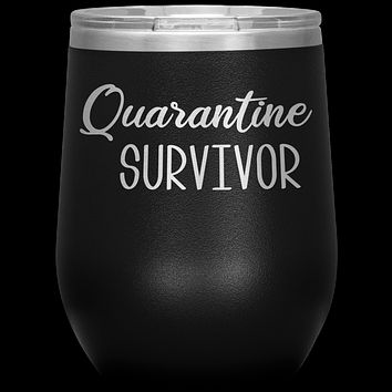 Quarantine Survivor Wine Tumbler Funny Stemless Stainless Steel Insulated Tumblers BPA Free 12oz Travel Cup