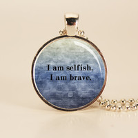 """DIVERGENT Quote """"I am Selfish I am Brave"""" Book Charm Necklace"""