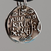 Be your own kind of Beautiful... ... Inspirational quote Silver pendant