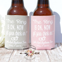 The ring is on, now get your drink on can hugger, Wedding can hugger, Party can cooler, Wedding party favors,Personalized hugger