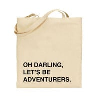 Oh Darling, Let's Be Adventurers Tote Bag