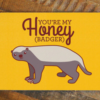 """Nerdy Love Card """"You're My Honey (Badger)"""" - internet meme card, funny greeting cards, honey badger, funny romantic cards, cute love card"""