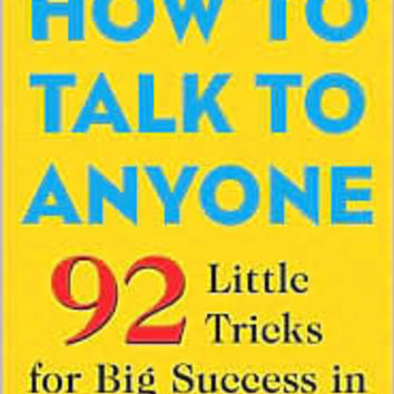 BARNES & NOBLE | How to Talk to Anyone: 92 Little Tricks for Big Success in Relationships by Leil Lowndes | NOOK Book (eBook), Paperback, Audiobook