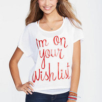 I'm On Your Wish List Tee