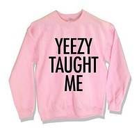 Free shipping Yeezy Taught Me...