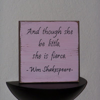 Home Decor Wood Sign, Country Cottage, Inspirational Encouraging Signage, She is Fierce Shakespeare Quote, Women Girl or Nursery Plaque