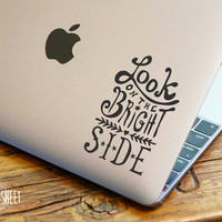 Look on the bright side - Laptop Decal - Laptop Sticker - Car Sticker - Car Decal