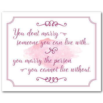 You don't marry someone you can live with...You marry the person you cannot live without - Typography print - Wedding Gift - Chalkboard look