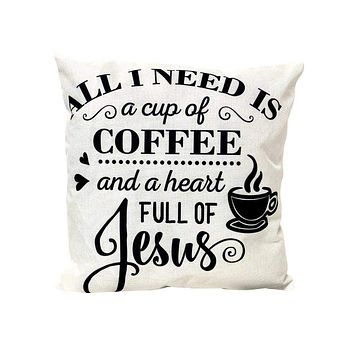 All I need is a cup of Coffee and a heart full of Jesus   Pillow Cover   Faith Gift   Farmhouse Decor   Throw Pillows   Gift for her