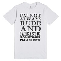 Not always rude and sarcastic tee t shirt-Unisex White T-Shirt