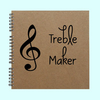 Treble Maker - Book, Large Journal, Personalized Book, Personalized Journal, , Sketchbook, Scrapbook, Smashbook