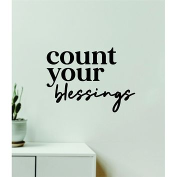 Count Your Blessings V2 Decal Sticker Quote Wall Vinyl Art Wall Bedroom Room Home Decor Inspirational Teen Baby Nursery Playroom Love Family Blessed
