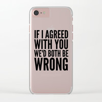 If I Agreed With You We'd Both Be Wrong Travel Mug by CreativeAngel