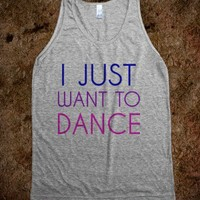 I Just Want To Dance - Tee Time Baby