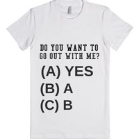 Do You Want To Go Out With Me?-Female White T-Shirt