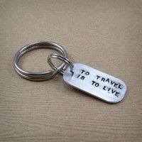 To Travel Is to Live - Hans Christian Andersen Quote Keychain
