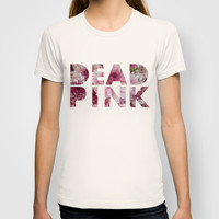 Dead Pink T-shirt by RichCaspian | Society6
