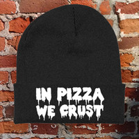 In Pizza We Crust Beanie - Flawd Clothing - Official Online Store on District LinesDistrict Lines