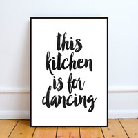 This Kitchen Is For Dancing Printable,INSTANT DOWNLOAD Printable,kitchen printable,kitchen decor, kitchen quote,dancing quote,Watercolor art