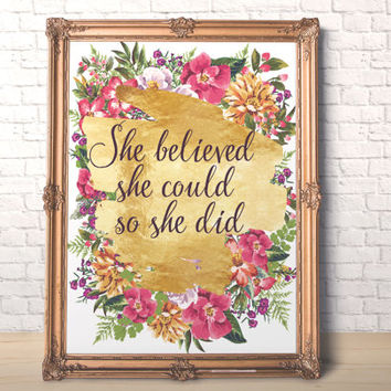 She believed she could so she did gold print Motivational Quote Printable foil Typography Inspirational Sign Poster download Printable art