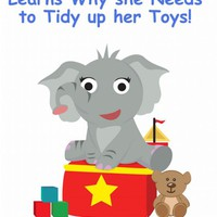 Ellena the elephant Learns Why she Needs to Tidy up Her Toys!: The Safari Children's Books on Good Behavior