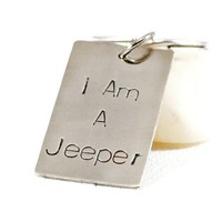 I Am A Jeeper. Hand Stamped Keychain.
