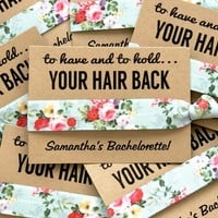 Bachelorette Hair Tie Party Favors, To have & to hold your hair back hair tie favors