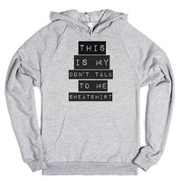 Don't Talk to Me-Unisex Heather Grey Hoodie