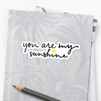 'you are my sunshine' Sticker by allisonjo