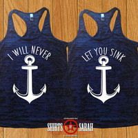 Best Friends Shirts - Burnout Tanks Nautical Anchor I WIll Never Let You Sink Matching Tops Women's