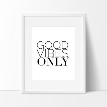 Good Vibes Only Home Black and White, Motivational Quote for College
