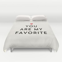YOU ARE MY FAVORITE Duvet Cover by Allyson Johnson